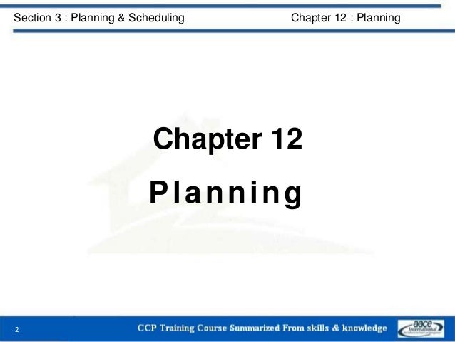 Chapter 12 Planning 2 Section 3 : Planning & Scheduling Chapter 12 : Planning