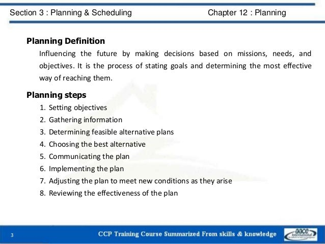 Planning Definition Influencing the future by making decisions based on missions, needs, and objectives. It is the process...