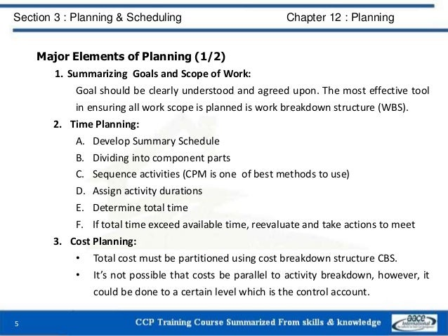 Major Elements of Planning (1/2) 1. Summarizing Goals and Scope of Work: Goal should be clearly understood and agreed upon...