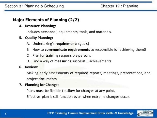 Major Elements of Planning (2/2) 4. Resource Planning: Includes personnel, equipments, tools, and materials. 5. Quality Pl...
