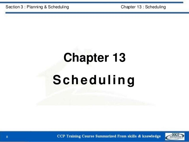 Chapter 13 Scheduling 8 Section 3 : Planning & Scheduling Chapter 13 : Scheduling