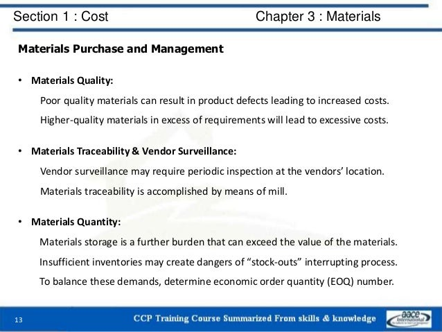 Section 1 : Cost Chapter 3 : Materials Materials Purchase and Management • Materials Quality: Poor quality materials can r...