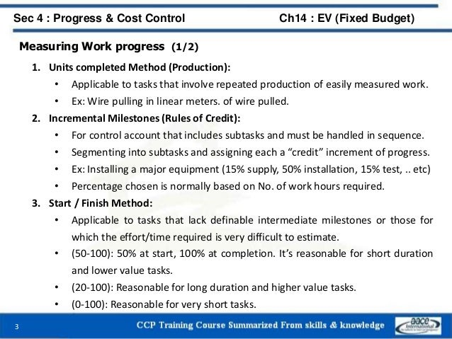 Measuring Work progress (1/2) 1. Units completed Method (Production): • Applicable to tasks that involve repeated producti...