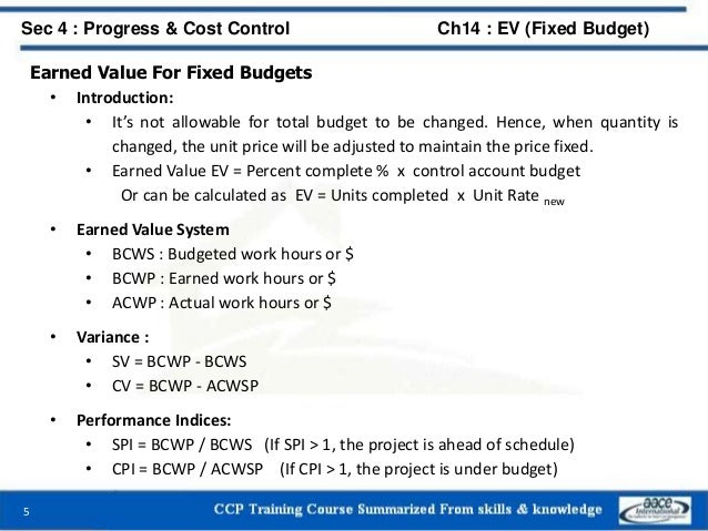 Earned Value For Fixed Budgets • Introduction: • It's not allowable for total budget to be changed. Hence, when quantity i...