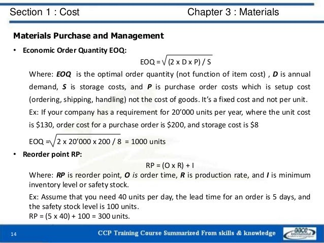 Section 1 : Cost Chapter 3 : Materials Materials Purchase and Management • Economic Order Quantity EOQ: Where: EOQ is the ...