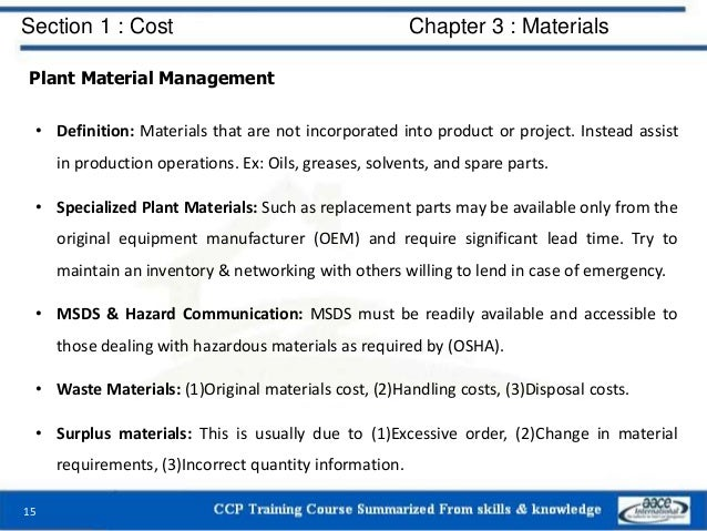 Section 1 : Cost Chapter 3 : Materials Plant Material Management • Definition: Materials that are not incorporated into pr...