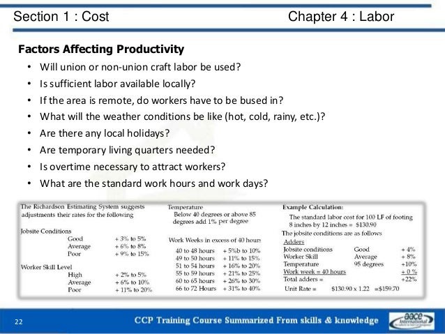Section 1 : Cost Chapter 4 : Labor Factors Affecting Productivity • Will union or non-union craft labor be used? • Is suff...