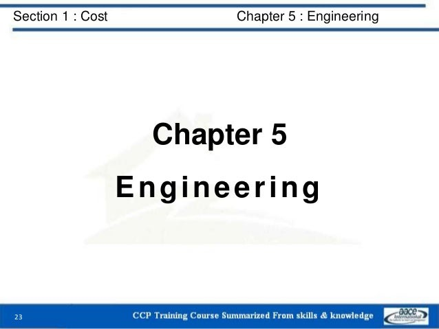 Section 1 : Cost Chapter 5 : Engineering Chapter 5 Engineering 23