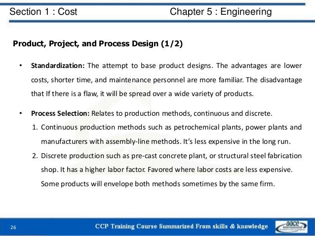 Section 1 : Cost Chapter 5 : Engineering Product, Project, and Process Design (1/2) • Standardization: The attempt to base...
