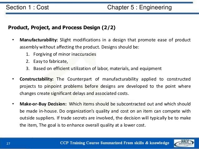 Section 1 : Cost Chapter 5 : Engineering Product, Project, and Process Design (2/2) • Manufacturability: Slight modificati...