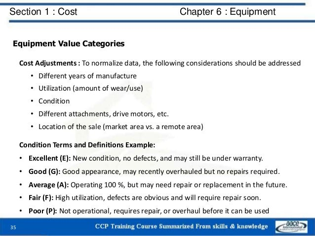 Section 1 : Cost Chapter 6 : Equipment Equipment Value Categories Cost Adjustments : To normalize data, the following cons...