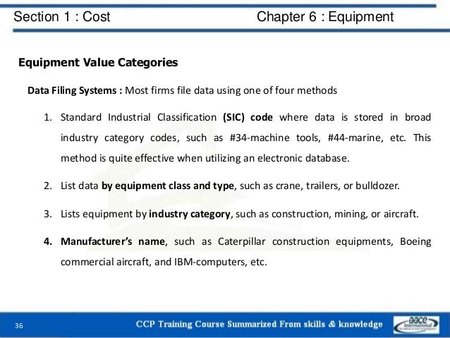 Section 1 : Cost Chapter 6 : Equipment Equipment Value Categories Data Filing Systems : Most firms file data using one of ...