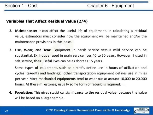 Section 1 : Cost Chapter 6 : Equipment Variables That Affect Residual Value (2/4) 2. Maintenance: It can affect the useful...