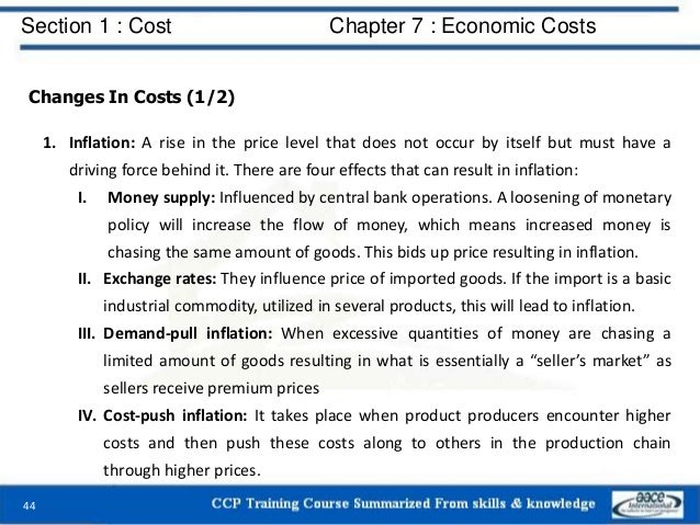 Section 1 : Cost Chapter 7 : Economic Costs 44 Changes In Costs (1/2) 1. Inflation: A rise in the price level that does no...