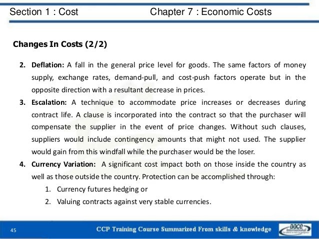 Section 1 : Cost Chapter 7 : Economic Costs 45 Changes In Costs (2/2) 2. Deflation: A fall in the general price level for ...