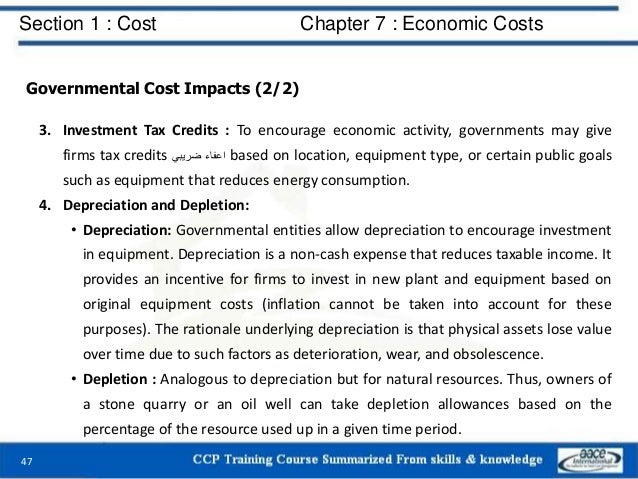 Section 1 : Cost Chapter 7 : Economic Costs 47 Governmental Cost Impacts (2/2) 3. Investment Tax Credits : To encourage ec...
