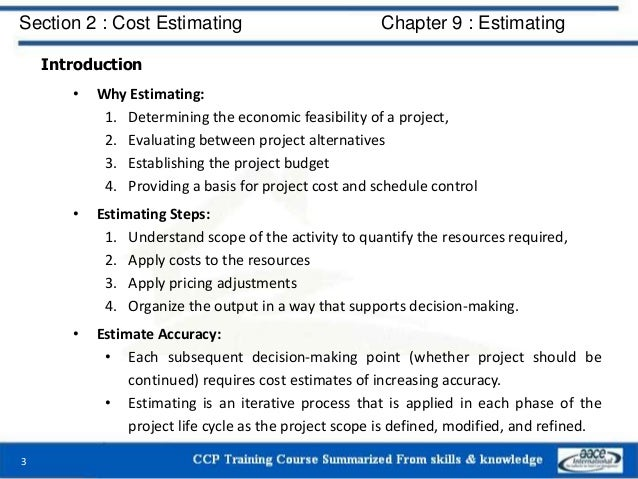Introduction • Why Estimating: 1. Determining the economic feasibility of a project, 2. Evaluating between project alterna...