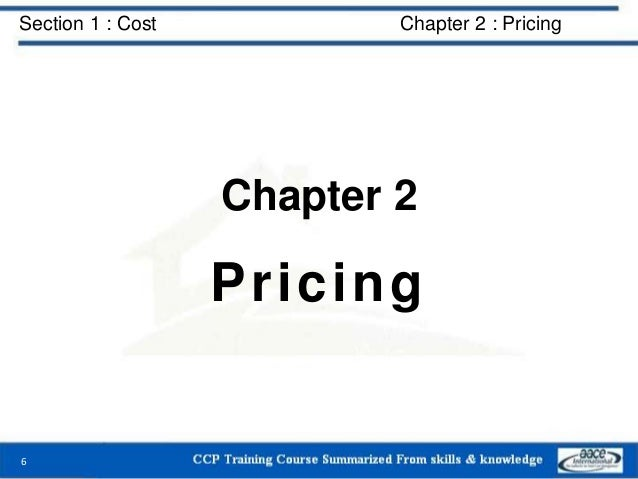 Section 1 : Cost Chapter 2 : Pricing Chapter 2 Pricing 6