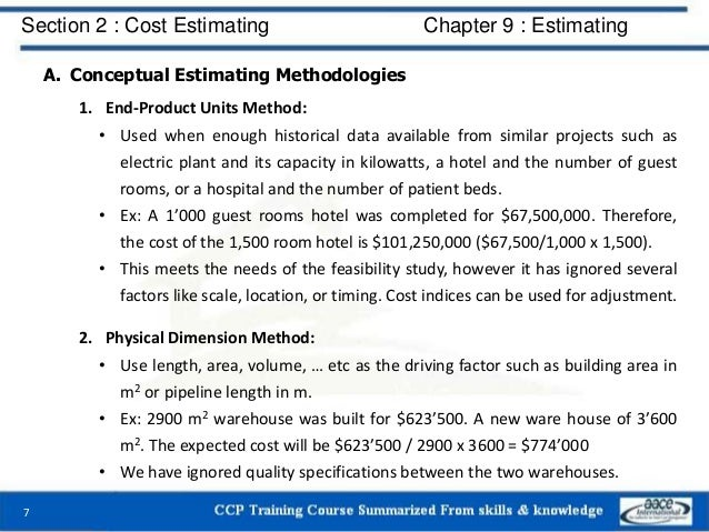 A. Conceptual Estimating Methodologies 1. End-Product Units Method: • Used when enough historical data available from simi...