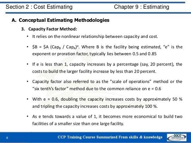 A. Conceptual Estimating Methodologies 3. Capacity Factor Method: • It relies on the nonlinear relationship between capaci...