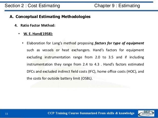 A. Conceptual Estimating Methodologies 4. Ratio Factor Method: • W. E. Hand(1958): • Elaboration for Lang's method proposi...
