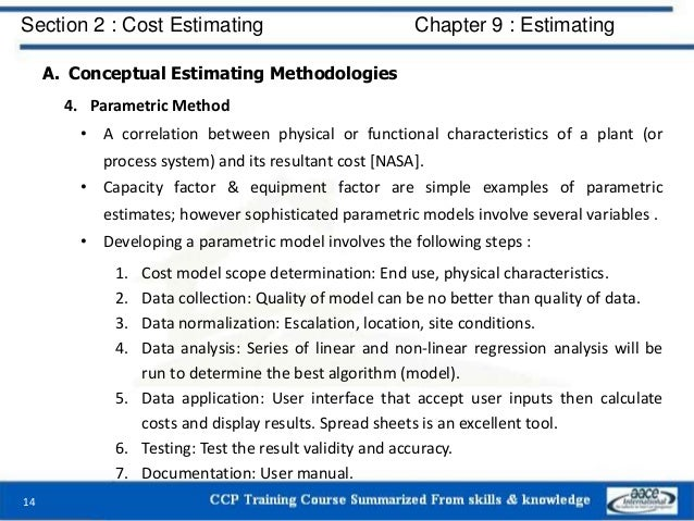 A. Conceptual Estimating Methodologies 4. Parametric Method • A correlation between physical or functional characteristics...