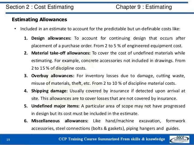 Estimating Allowances • Included in an estimate to account for the predictable but un-definable costs like: 1. Design allo...