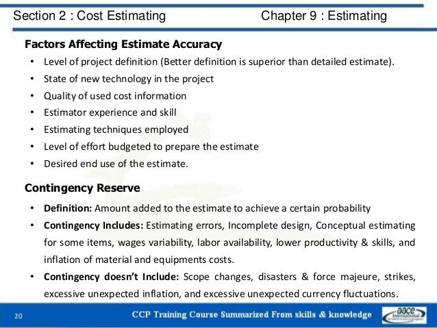 Factors Affecting Estimate Accuracy • Level of project definition (Better definition is superior than detailed estimate). ...