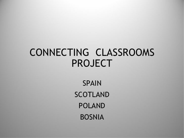 CONNECTING  CLASSROOMS PROJECT SPAIN SCOTLAND POLAND BOSNIA