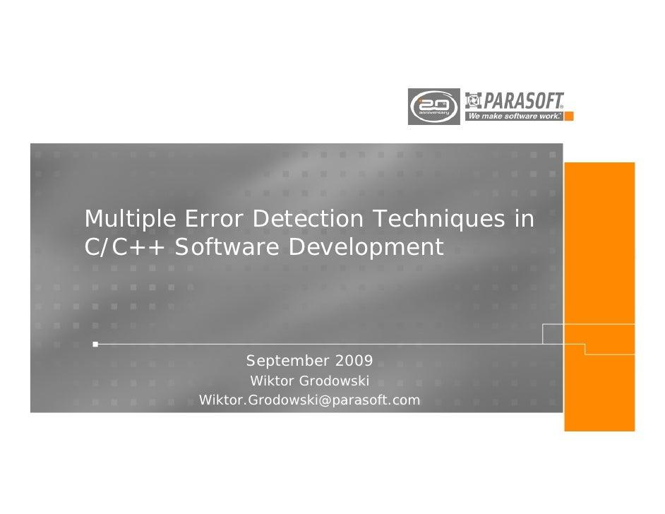 Multiple Error Detection Techniques inC/C++ Software Development               September 2009                Wiktor Grodow...