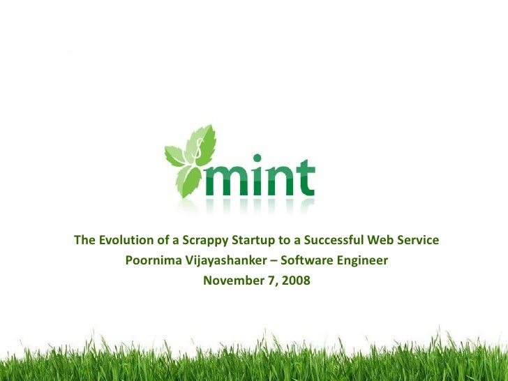 The Evolution of a Scrappy Startup to a Successful Web Service<br />PoornimaVijayashanker – Software Engineer<br />Novembe...