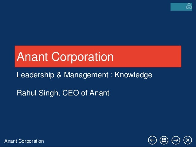 Anant Corporation Anant Corporation Leadership & Management : Knowledge Rahul Singh, CEO of Anant