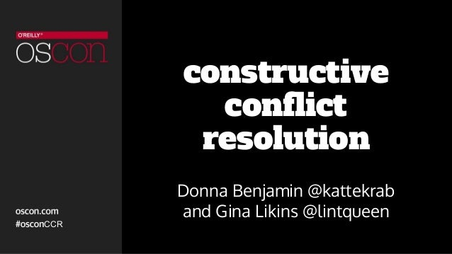 CCR constructive conflict resolution Donna Benjamin @kattekrab and Gina Likins @lintqueen