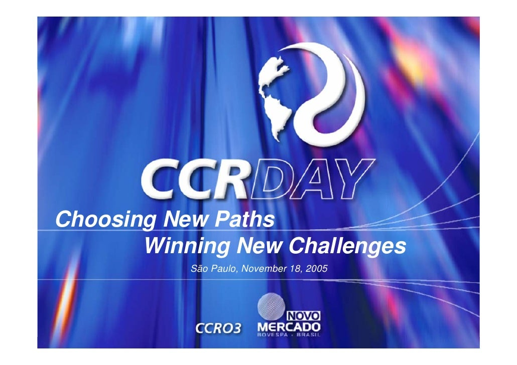 Choosing New Paths        Winning New Challenges            São Paulo, November 18, 2005