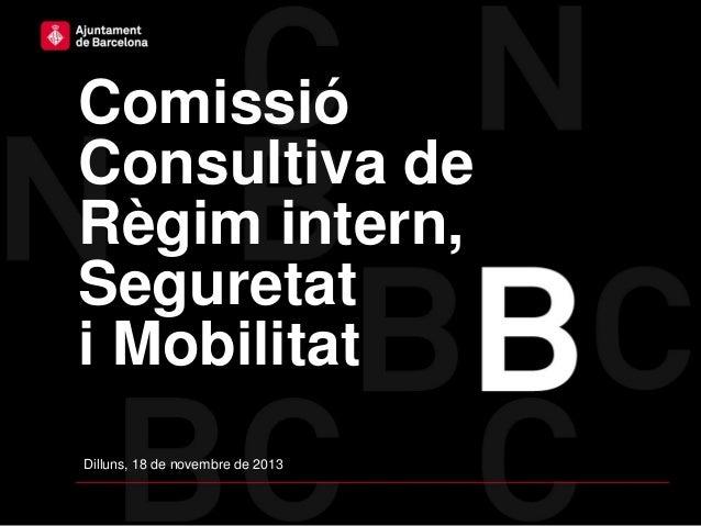 Comissió Consultiva de Règim intern, Seguretat i Mobilitat Dilluns, 18 de novembre de 2013
