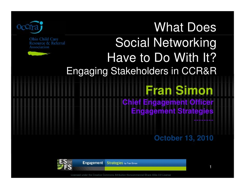 What Does                                Social Networking                               Have to Do With It? Engaging Stak...