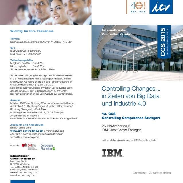 Controlling Changes... in Zeiten von Big Data und Industrie 4.0 13. CCS Controlling Competence Stuttgart 26. November 2015...