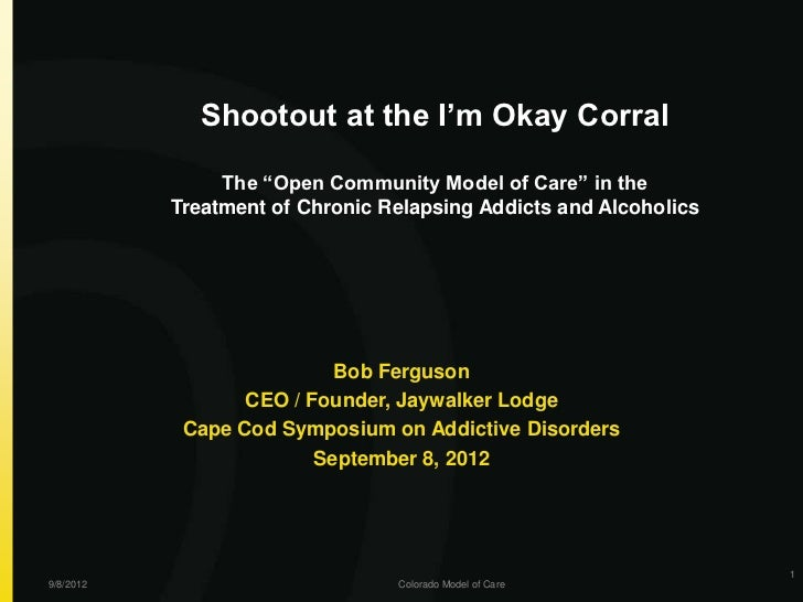 """Shootout at the I'm Okay Corral                The """"Open Community Model of Care"""" in the           Treatment of Chronic Re..."""