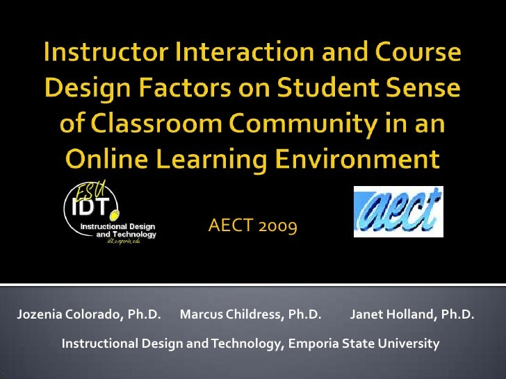 Instructor Interaction and Course Design Factors on Student Sense of Classroom Community in an Online Learning Environment...