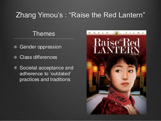 analysis of raise the red lantern Raise in red lantern essay - in ¡§raise the red lantern¡¨, the symbolic implications of the ancestral altar in the central reception hall go beyond the family walls, because it displays the portraits of all the powerful officals in the chen family, thus suggesting the entire patriarchal tradition and its political power.
