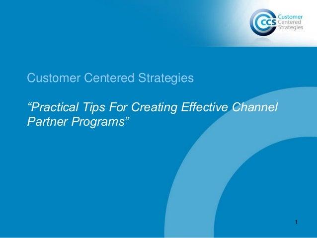 "Customer Centered Strategies ""Practical Tips For Creating Effective Channel Partner Programs"" 1"