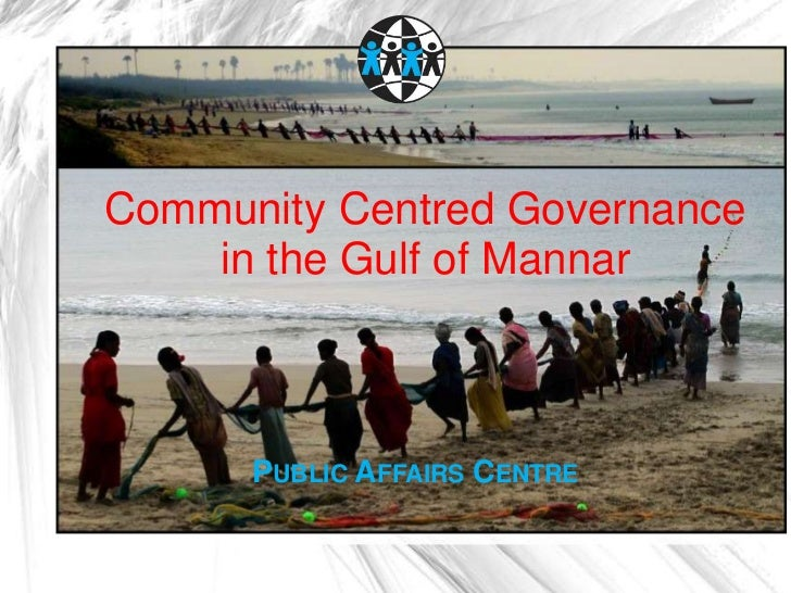 Community Centred Governance    in the Gulf of Mannar      PUBLIC AFFAIRS CENTRE