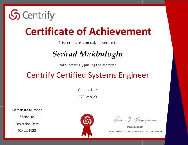 This certificate is proudly presented to Serhad Makbuloglu for successfully passing the exam for Centrify Certified System...