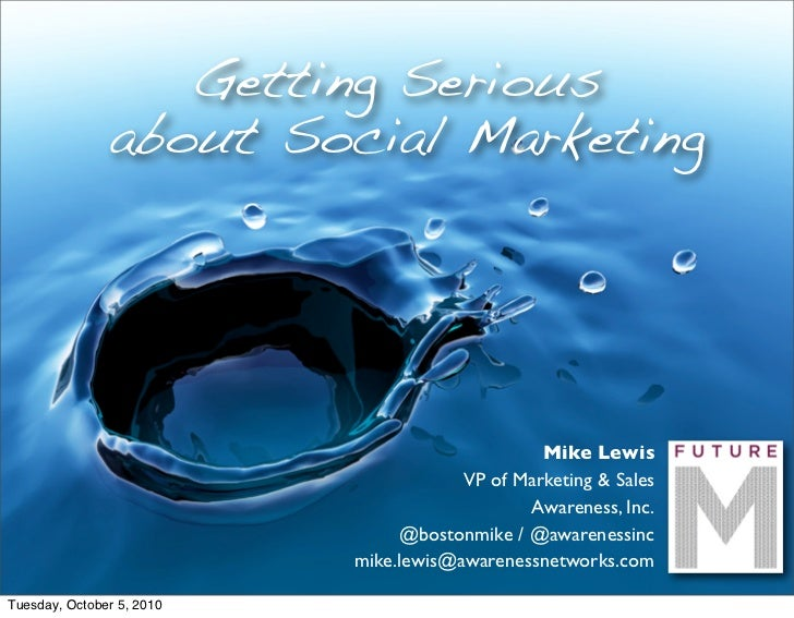 Getting Serious                about Social Marketing                                                     Mike Lewis      ...