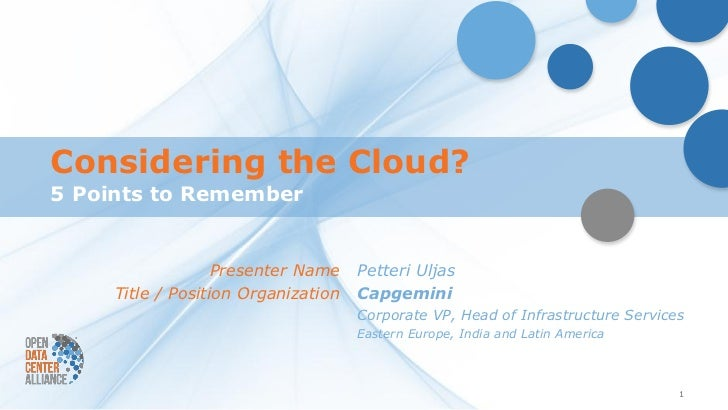 Considering the Cloud?5 Points to Remember                   Presenter Name    Petteri Uljas     Title / Position Organiza...