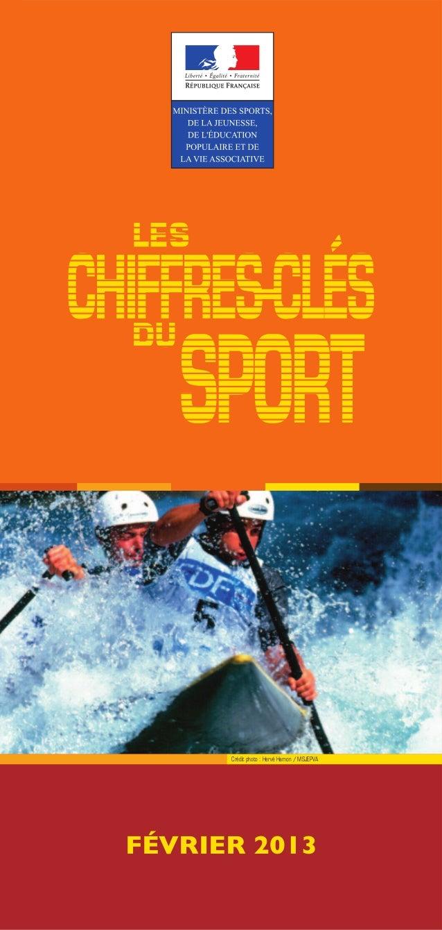 Crédit photo : Hervé Hamon / MSJEPVA CHIFFRES-CLÉS SPORT LES DU FÉVRIER 2013