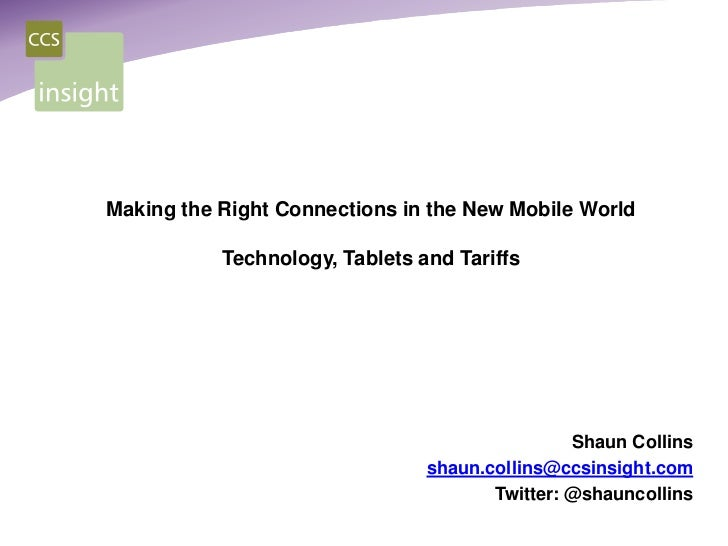 Making the Right Connections in the New Mobile World           Technology, Tablets and Tariffs                            ...