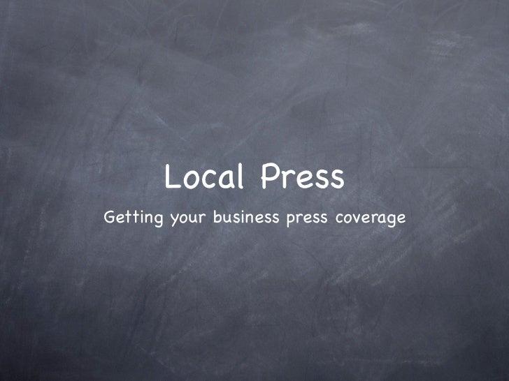 Local PressGetting your business press coverage