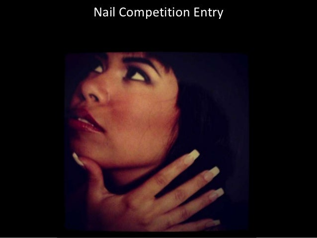 Nail Competition Entry