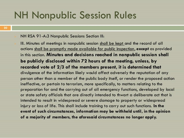 NH Nonpublic Session Rules20        NH RSA 91-A:3 Nonpublic Sessions Section III:        III. Minutes of meetings in non...